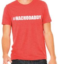 #NACHODADDY Tee